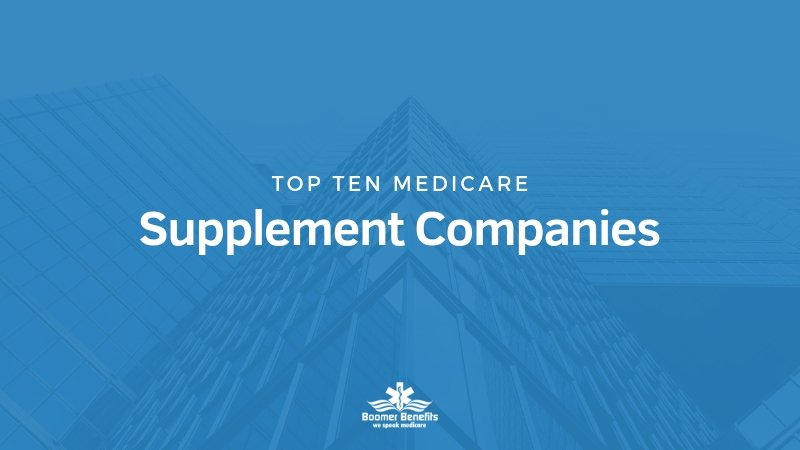 Top 10 Medicare Supplement Companies in 2019 | Boomer Benefits