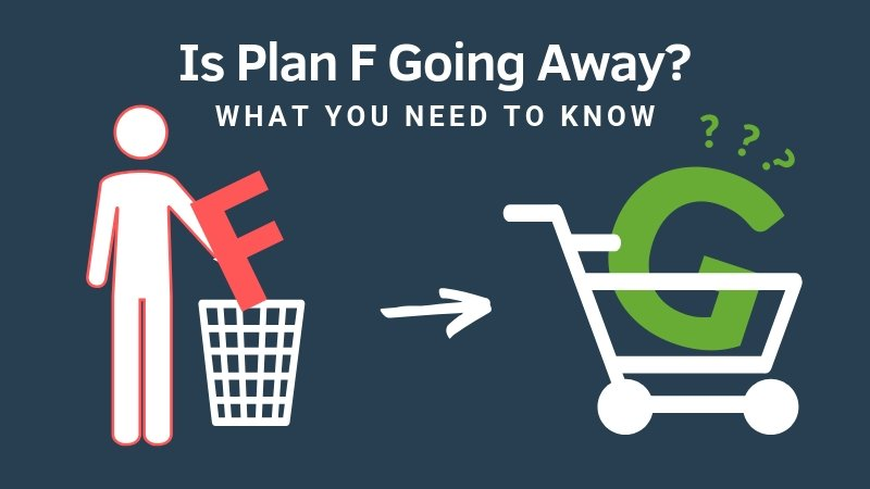 Is Plan F Going Away? Medigap Plan F Discontinued - Boomer Benefits