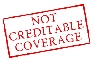 Not creditable coverage